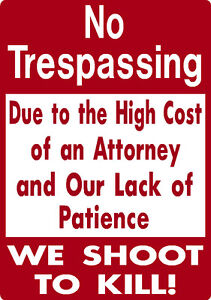 NO TRESPASSING SHOOT TO KILL FUNNY ALUMINUM SIGN PRIVATE PROPERTY DEER ELK HUNT