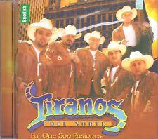 Tiranos Del Norte Pa Que Son Pasiones CD New Nuevo sealed