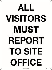 All Visitors Must Report To Site Office 450x300mm Metal