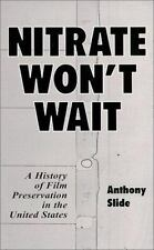 Nitrate Won't Wait: A History of Film Preservation in the United States, Anthony