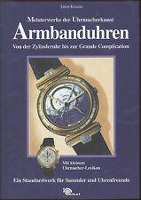Anton Kreuzer - Armbanduhren Von der Zylinderuhr bis zur Grande Complication