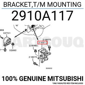 2910A117 Genuine Mitsubishi BRACKET,T/M MOUNTING