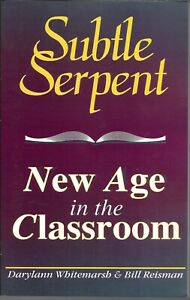 The Subtle Serpent : New Age in the Classroom by Bill Reisman - Signed