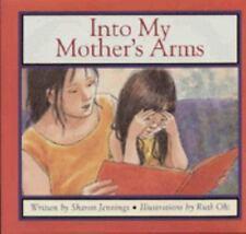Into My Mother's Arms  Jennings Maureen Luke Luke Luke L A Maureen Peter Gary Ga