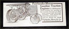 1911 OLD MAGAZINE PRINT AD, FAIRBANKS-MORSE GASOLINE TRACTION ENGINES, POWER!