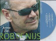 ROB DE NIJS - Arme ziel CD SINGLE 3TR CARDSLEEVE 2005 HOLLAND RARE!!
