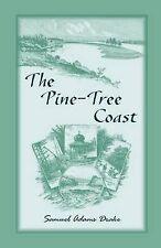 NEW The Pine Tree Coast by Samuel Adams Drake