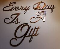 """Every Day Is A Gift Words 4"""" tall  Metal Wall Art Accents"""