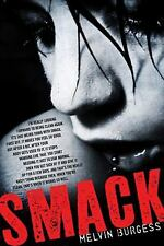 Smack by Melvin Burgess (2010, Paperback)