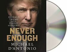 Never Enough : Donald Trump & the Pursuit of Success by Michael D'Antonio (2015)