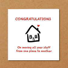 New Home / Moving House Card Housewarming - Congratulations Funny Humorous Flat