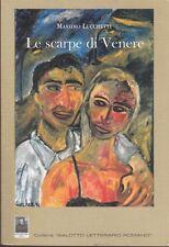 2007: MASSIMO LUCCHETTI - LE SCARPE DI VENERE - CITTA' DEL SOLE EDIZIONI