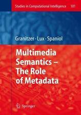 Multimedia Semantics - The Role of Metadata 101 (2008, Hardcover)