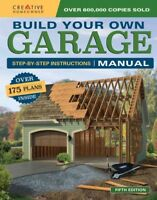 Build Your Own Garage Manual : Step-by-Step Instructions: Over 175 Plans Insi...