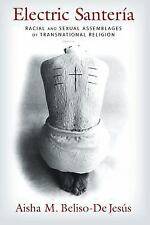 Electric Santeria: Racial and Sexual Assemblages of Transnational Religion (Pape