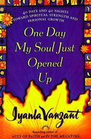 One Day My Soul Just Opened Up: 40 Days and 40 Nig