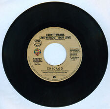 Philippines CHICAGO I Don't Wanna Live Without Your Love 45 rpm Record