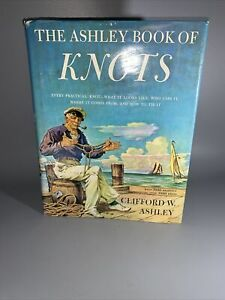 The Ashley Book of Knots by Clifford Ashley 1944 First Edition Nautical Sailor