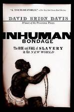Inhuman Bondage: The Rise and Fall of Slavery in the New World by David Brion...
