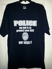 POLICE My job is to protect your ass not kiss it Navy Blue XL TShirt