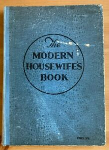 THE MODERN HOUSEWIFE'S BOOK (JOHN LENG & CO. LTD. c1930's)