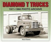 Diamond T Trucks 1911-1966 Photo Archive Book