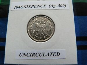 UNCIRCULATED? 1946 SIXPENCE  (Silver .500)  George VI pre 1947