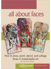 All About Faces: How to Draw, Paint, Stencil and Collage Faces in Mixed-Media Ar