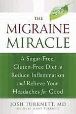 The Migraine Miracle: A Sugar-Free, Gluten-Free, Ancestral Diet to Reduce Inflam
