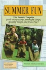 Summer Fun: The Parents' Complete Guide to Day Camps, Overnight Camps,-ExLibrary