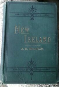 A.M.Sullivan, NEW IRELAND  POLITICAL SKETCHES OF THIRTY YEARS OF IRISH LIFE ST11