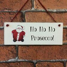 Prosecco Christmas Santa Sign Ho Ho Ho Prosecco Vintage Chic Shabby Sign
