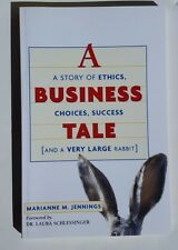 A Business Tale : A Story of Ethics, Choices, Success - and a Very Large Rabbit