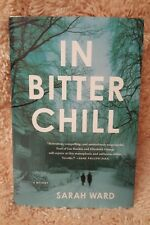 In Bitter Chill: A Mystery by Sarah Ward - Hardcover