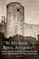 By My Absolute Royal Authority: Justice and the Castilian Commonwealth at the Be