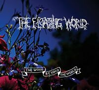 The Floating World - The Wood Beyond The World [CD]