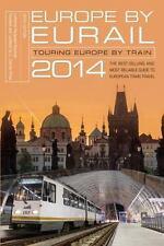 Europe by Eurail 2014: Touring Europe by Train by LaVerne Ferguson-Kosinski 38th