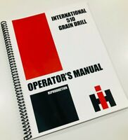 OPERATORS MANUAL FOR INTERNATIONAL 510 GRAIN DRILL OWNERS MANUAL MAINTENANCE