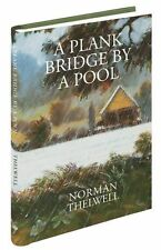 A PLANK BRIDGE BY A POOL, NORMAN THELWELL - MEDLAR PRESS FISHING BOOK, NEW ED.