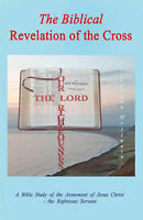 (Very Good)-The Biblical Revelation of the Cross: A Bible Study of the Atonement