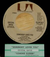 Crystal Gayle 45 Somebody Loves You / Coming Closer  EX  w/ts