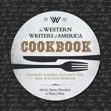 The Western Writers of America Cookbook: Favorite Recipes, Cooking Tips, and