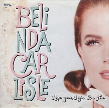 Belinda Carlisle-Live your life be free [vinyle 7 pouces simple] uk VS 1370 * VG +