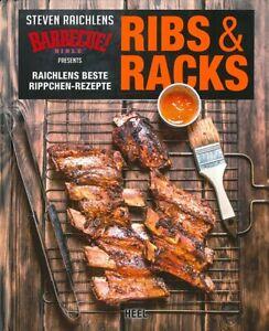 Raichlen: Ribs&Racks Stefen Raichlens beste Rippchen-Rezepte BBQ/Smoker/Grillen