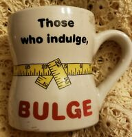 Vintage Coffee Mug Those Who Indulge Bulge Humorous Novelty