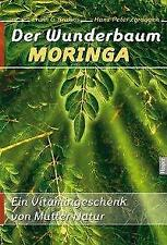Der Wunderbaum Moringa - Erwin G. Bruhns / Hans-Peter Zgraggen - 9783981225914
