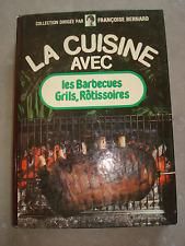 Livre de cuisine Françoise Bernard la cuisine avec les barbecues grils rotissoir