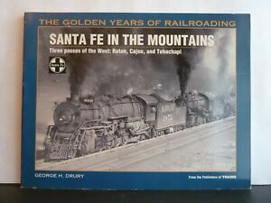 GOLDEN YEARS OF RAILROADING: SANTA FE IN THE MOUNTAINS - GEORGE H. DRURY P/B