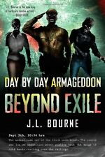 Day by Day Armageddon: Beyond Exile (Book 2) by J. L. Bourne