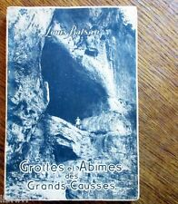 Spéléologie Cévennes GROTTES ET ABIMES DES GRANDS CAUSSES - de Louis Balsan 1950